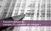 Compte 79 - transfert de charges