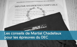 Les conseils de Martial Chadefaux pour les épreuves du DEC