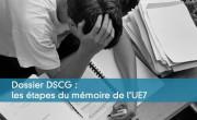 Dossier DSCG : les étapes du mémoire de l'UE7