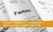Factures r�gl�es par l'entrepreneur : distinguer les comptes 108 et 455