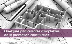 Quelques particularit�s comptables de la promotion construction