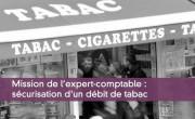 Mission de l'expert-comptable : s�curisation d'un d�bit de tabac