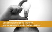 Les principes de la th�orie entrepreneuriale de l'effectuation