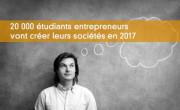 20 000 étudiants entrepreneurs vont créer leurs sociétés en 2017
