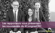 Les rapporteurs du #CongresOEC vous présentent les nouveautés
