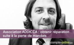 Association ADDICCA : obtenir réparation suite à la perte de mandats