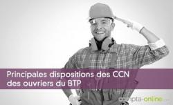 Principales dispositions des CCN des ouvriers du BTP