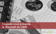 Cogedis vous présente le dispositif du CIMR