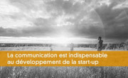 La communication est indispensable au développement de la start-up