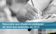 Répondre aux situations pratiques de droit aux examens de DCG