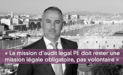 « La mission d'audit legal PE doit rester une mission légale, pas volontaire »