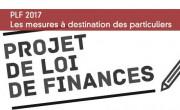 PLF 2017 : les mesures à destination des particuliers