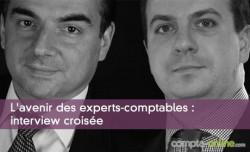 L'avenir des experts-comptables : interview croisée