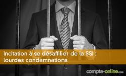 Incitation à se désaffilier de la SSI : lourdes condamnations