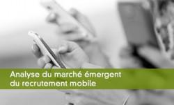 Marché émergent du recrutement mobile