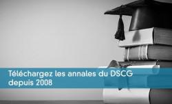 Téléchargez les annales du DSCG depuis 2008