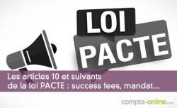 Les articles 10 et suivants de la loi PACTE : success fees, mandat...