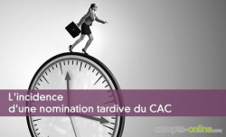 L'incidence d'une nomination tardive du CAC