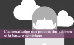L'automatisation des process des cabinets et la fracture numérique