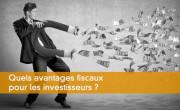Quels avantages fiscaux pour les investisseurs ?