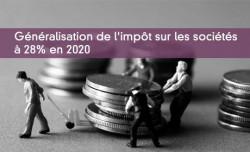Généralisation de l'IS à 28% en 2020