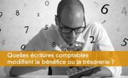 Quelles écritures comptables modifient le bénéfice ou la trésorerie ?