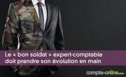 Le « bon soldat » expert-comptable  doit prendre son évolution en main