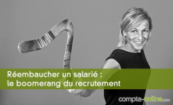 Réembaucher un salarié : le boomerang du recrutement