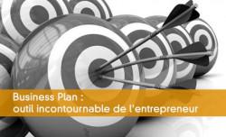 Business Plan : outil incontournable de l'entrepreneur