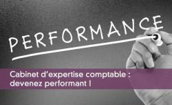 Cabinet d'expertise comptable : devenez performant !