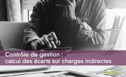 Contrôle de gestion : calcul des écarts sur charges indirectes