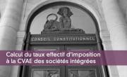 Calcul du taux effectif d'imposition à la CVAE des sociétés intégrées