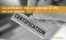 La certification des comptes par le CAC est une sécurité vis-à-vis de l'administration fiscale et des tiers