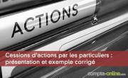 Cessions d'actions par les particuliers : présentation et exemple corrigé