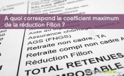 A quoi correspond le coefficient maximum de la réduction Fillon ?
