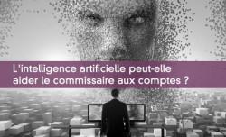 L'intelligence artificielle peut-elle aider le commissaire aux comptes ?