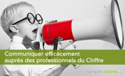 Communiquer efficacement auprès des professionnels du Chiffre