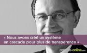« Nous avons créé un système en cascade pour plus de transparence »
