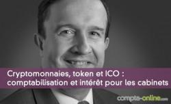 Cryptomonnaies, token et ICO : comptabilisation et intérêt pour les cabinets