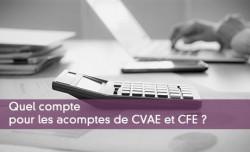 Quel compte pour les acomptes de CVAE et CFE ?