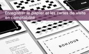 Enregistrer le papier et les cartes de visite en comptabilité