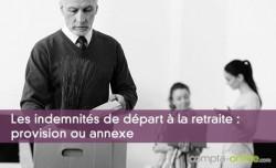 Les indemnités de départ à la retraite : provision ou annexe