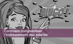 Comment comptabiliser l'intéressement des salariés