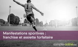 Manifestations sportives : franchise et assiette forfaitaire