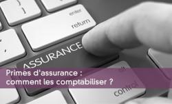 Primes d'assurance :  comment les comptabiliser ?