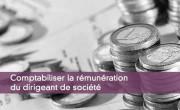 Comptabiliser la rémunération du dirigeant de société