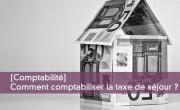 Comment comptabiliser la taxe de séjour