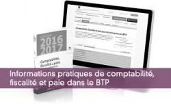 Informations pratiques de comptabilité,  fiscalité et paie dans le BTP