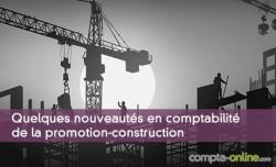 Quelques nouveautés en comptabilité de la promotion-construction