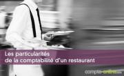 Les particularités de la comptabilité d'un restaurant